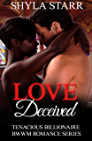 Love Deceived (Tenacious Billionaire BWWM Romance Series Book 1)