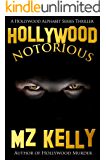 Hollywood Notorious: A Hollywood Alphabet Thriller Series (A Hollywood Alphabet Series Thriller Book 14)