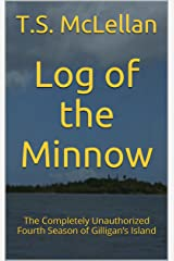 Log of the Minnow: The Completely Unauthorized Fourth Season of Gilligan's Island Kindle Edition