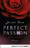 Perfect Passion - Verführerisch: Roman