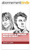 Nothing New To Say About Doctor Who 10: The Spin-Offs: Torchwood, The Sarah Jane Adventures and others (English Edition)