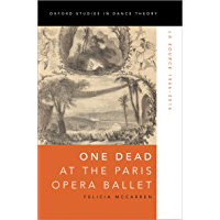 One Dead at the Paris Opera Ballet: La Source 1866-2014 (Oxford Studies in Dance Theory) book cover