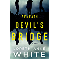 Beneath Devil's Bridge: A Novel