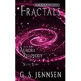 Fractals: (Not An) Aurora Rhapsody Short Story (Amaranthe Short Stories Book 6)