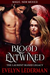 Blood Entwined: The Laurent Blood Legacy (Magic, New Mexico Book 44) Kindle Edition
