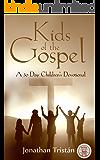 Kids of the Gospel: 30 Inspirational Devotions for the Christian Children. (Christian Books For Life Book 2)