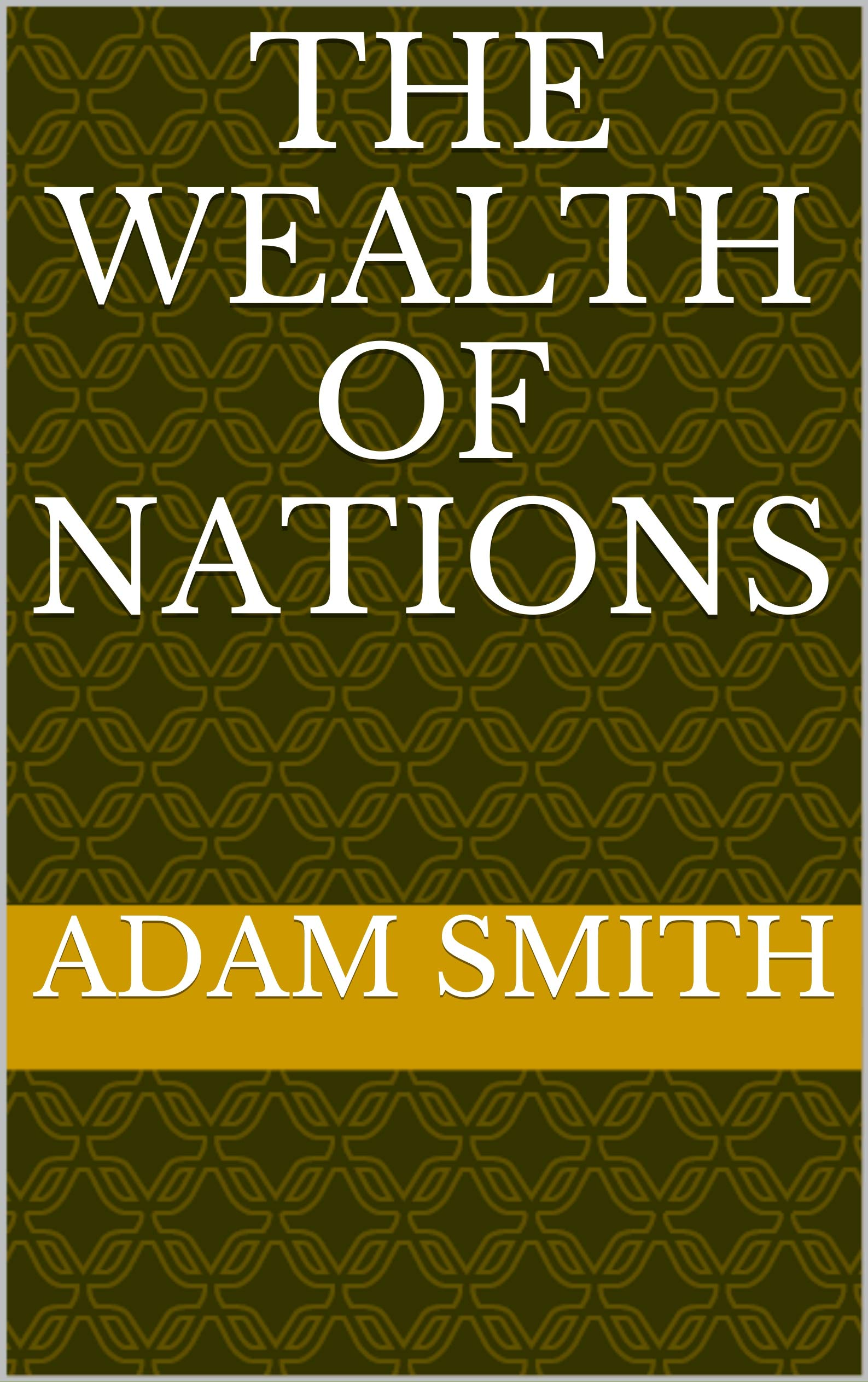 The Wealth Of Nations  English Edition
