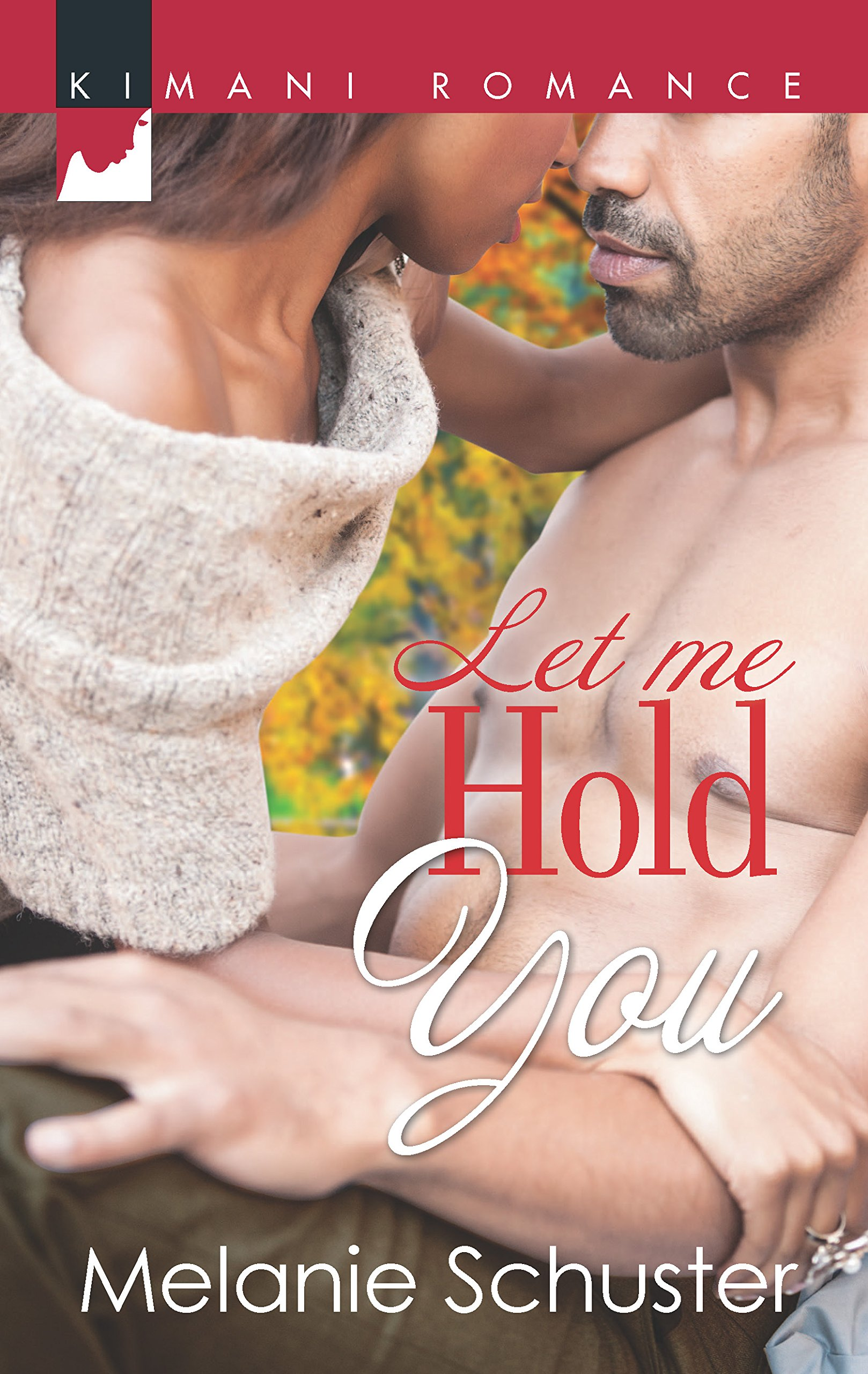 Read Online Let Me Hold You (Kimani Romance) ebook