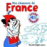Mes ChanSons de France VOL.1 : 6 ChanSons, 6 Images, 6 Puces (Livre Sonore)