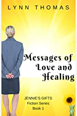 Messages of Love and Healing (Jennie's Gifts Book 1) Kindle Edition