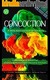 Concoction: A mini anthology of shorts (Concoction Anthologies Book 1)