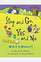 Stop and Go, Yes and No: What Is an Antonym? (Words Are CATegorical ®) Kindle Edition