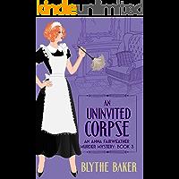 An Uninvited Corpse (An Anna Fairweather Murder Mystery Book 3)