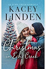 Christmas in Echo Creek: A Sweet Small Town Holiday Romance (Echo Creek Romance Book 1) Kindle Edition