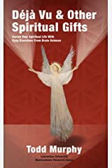 Deja vu & Other Spiritual Gifts: Enrich Your Spiritual Life with Easy Exercises from Brain Science Kindle Edition