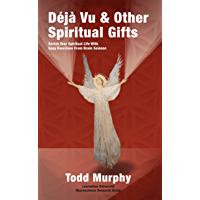 Deja vu & Other Spiritual Gifts: Enrich Your Spiritual Life with Easy Exercises from Brain Science (English Edition)