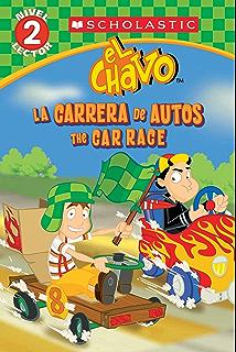 Lector de Scholastic, Nivel 2: El Chavo: La carrera de carros / The