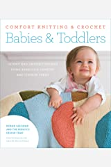 Comfort Knitting & Crochet: Babies & Toddlers: 50 Knits and Crochet Designs Using Berroco's Comfort and Vintage Yarns Kindle Edition