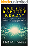 Are You Rapture Ready?: Signs, Prophecies, Warnings, and Suspicions that the Endtime Is Now