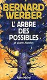 L'Arbre des possibles et autres histoires (French Edition)