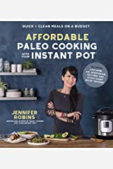 Affordable Paleo Cooking with Your Instant Pot: Quick + Clean Meals on a Budget Paperback