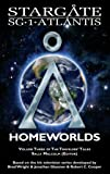 STARGATE SG-1 ATLANTIS: Homeworlds (volume three of the Travelers' Tales)
