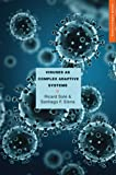 Viruses as Complex Adaptive Systems (Primers in Complex Systems)