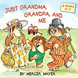 Just Grandma, Grandpa, and Me (Little Critter) (Pictureback(R))