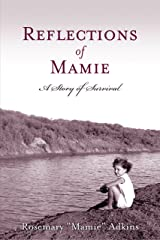 Reflections of Mamie: A Story of Survival Kindle Edition