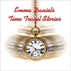 EMMA DANIELS TIME TRAVEL STORIES (3 Books in 1)