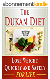 Dukan Diet: Lose Weight Quickly and Safely for Life with the Dukan Diet Plan (weight loss, diets, diet plans Book 2) (English Edition)