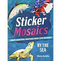Sticker Mosaics: By the Sea: Create Beautiful Paintings with 1,212 Stickers!