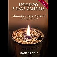 HooDoo 7 days candles: Savoir choisir, utiliser et interpréter une bougie de rituel