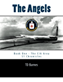 The Angels: Book One - The CIA Area 51 Chronicles (English Edition)
