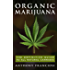 Organic Marijuana: The Definitive Guide to All Natural Cannabis