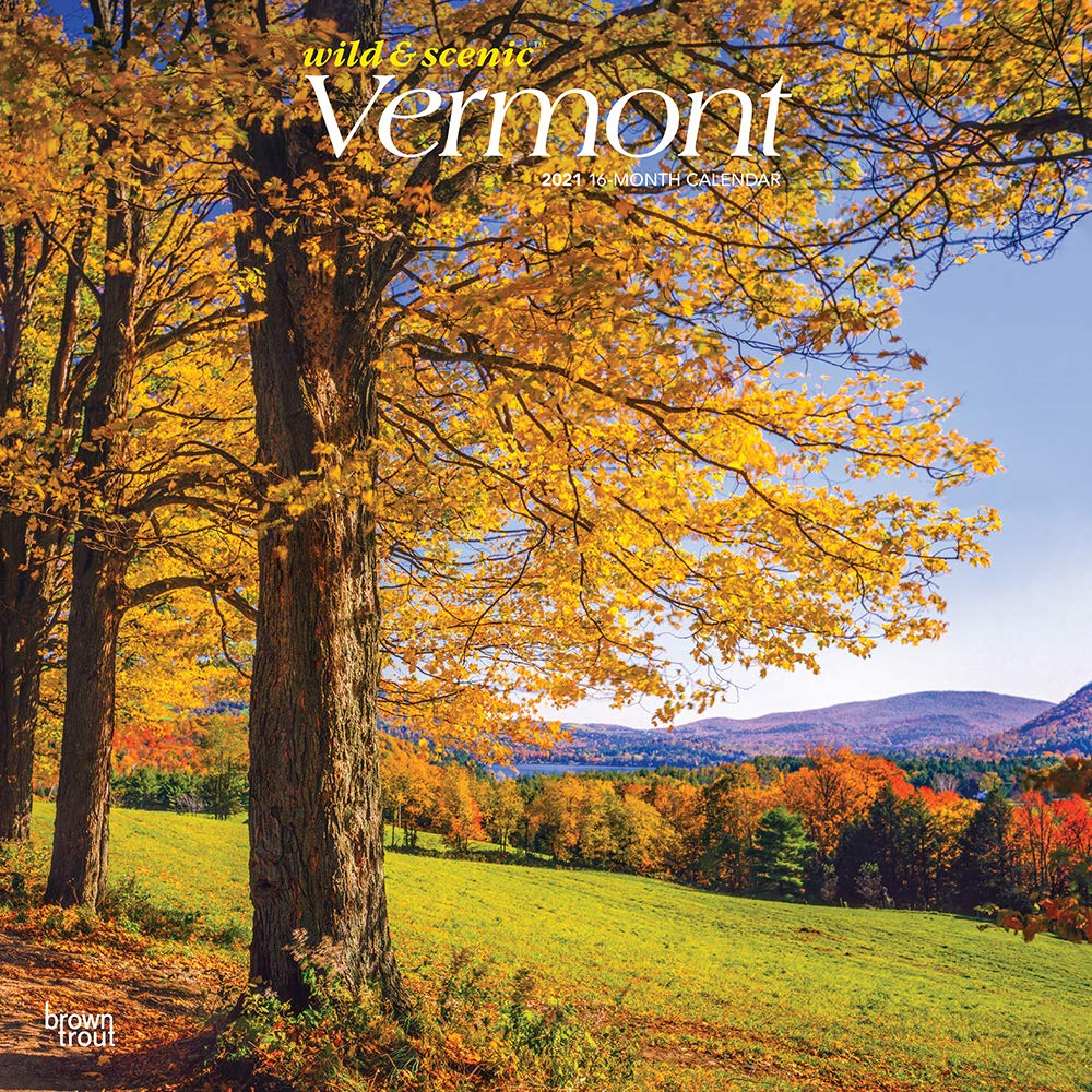 Vermont Wild & Scenic 2021 12 x 12 Inch Monthly Square Wall