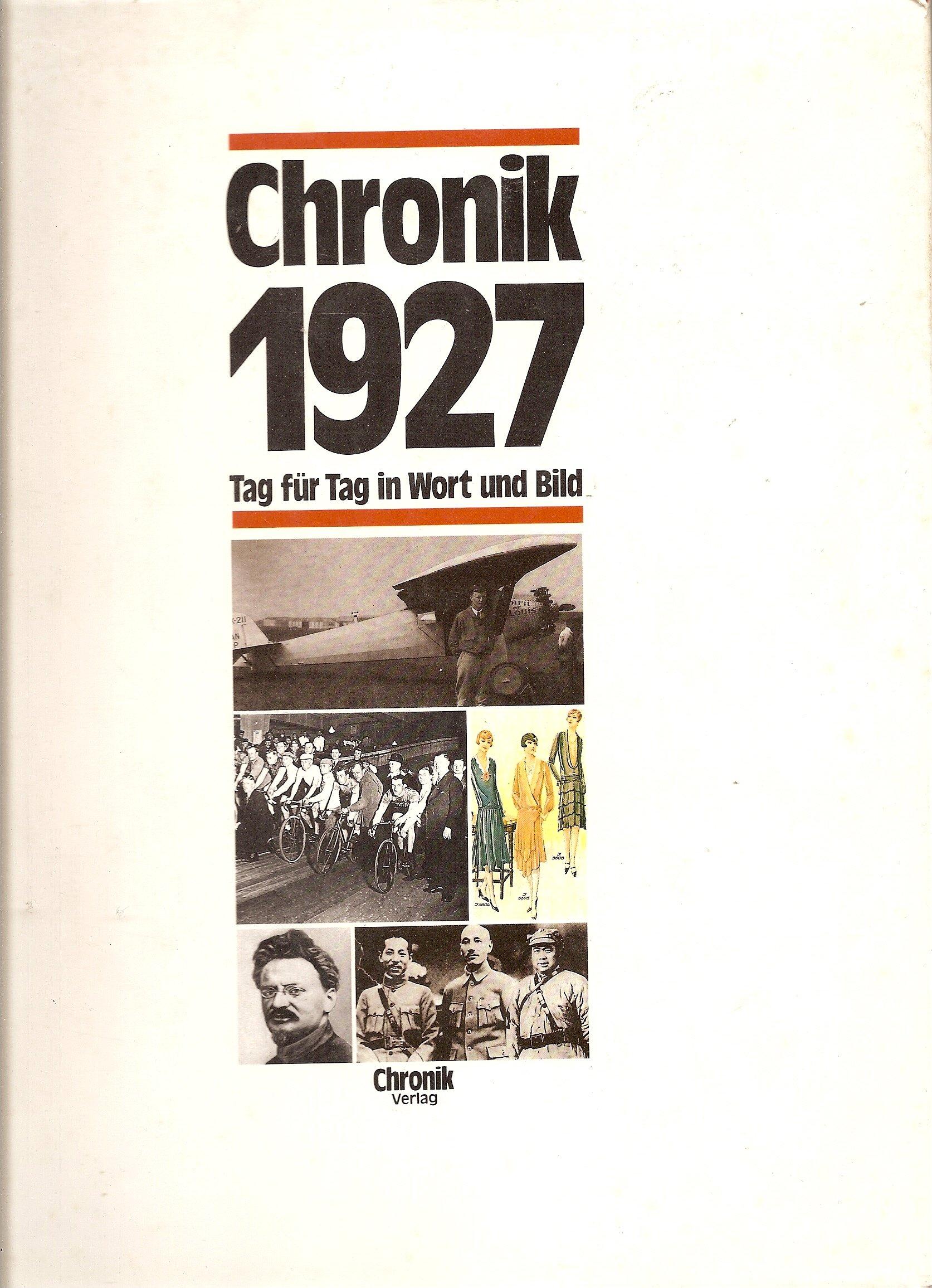 Chronik 1927 Tag für Tag in Wort und Bild. (Die Chronik-Bibliothek des 20. Jahrhunderts)