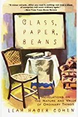 Glass, Paper, Beans: Revelations on the Nature and Value of Ordinary Things Paperback