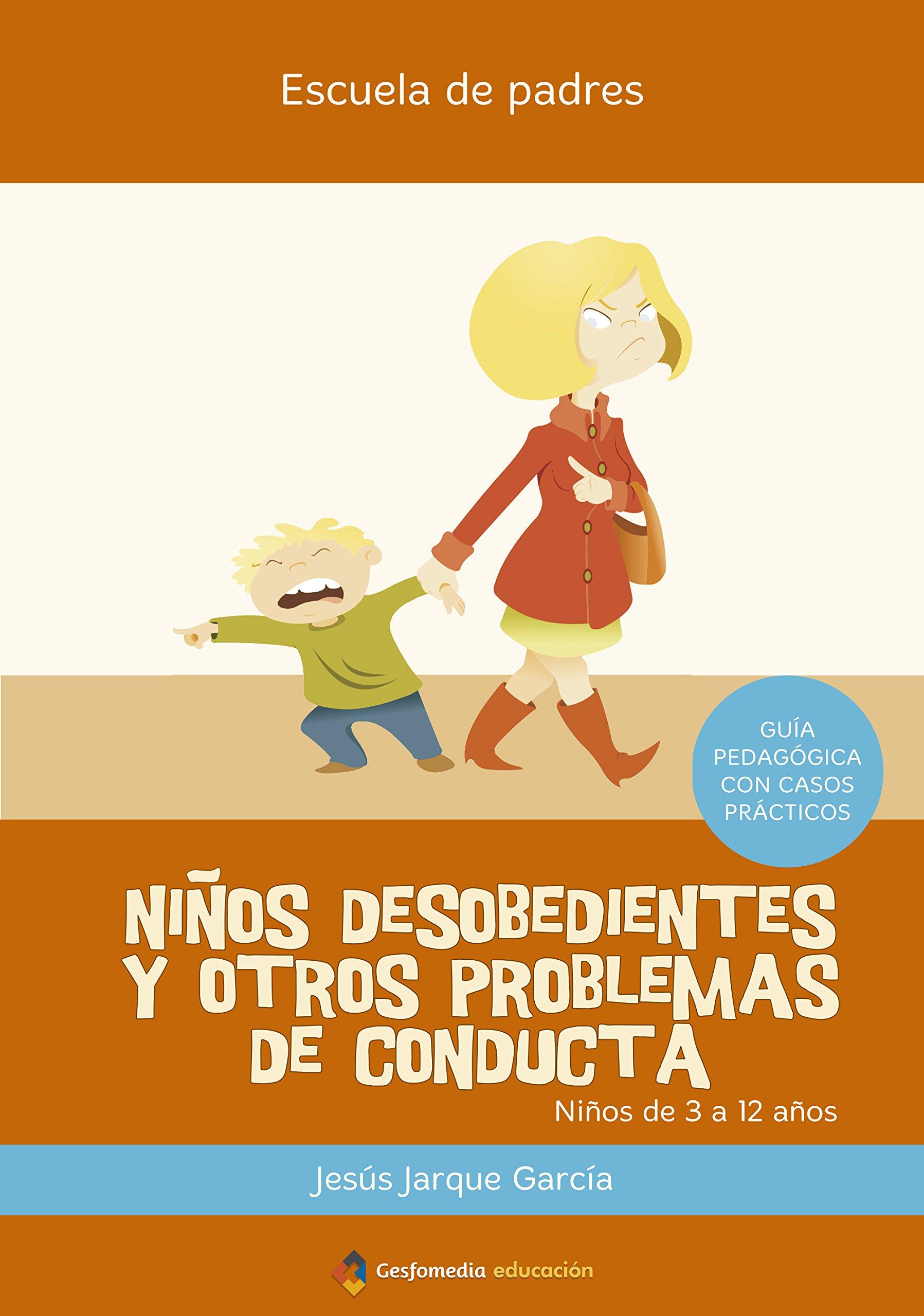 Niños Desobedientes (Escuela De Padres): Amazon.es: Jesus Jarque ...