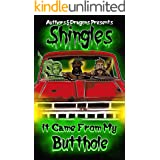 It Came From My Butthole (Shingles Book 11)