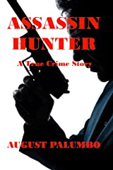 Assassin Hunter : A True Crime Story Kindle Edition