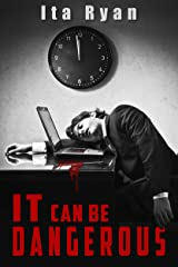 IT Can Be Dangerous Kindle Edition