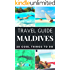 Maldives 2018 : 20 Cool Things to do during your Trip to Maldives: Top 20 Local Places You Can't Miss! (Travel Guide Maldives)