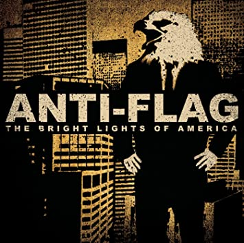 Anti Flag The Bright Lights Of America Amazon Music