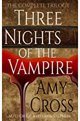 Three Nights of the Vampire: The Complete Trilogy Kindle Edition