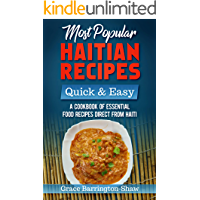 Most Popular Haitian Recipes – Quick & Easy: A Cookbook of Essential Food Recipes Direct from Haiti