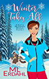 Winter Takes All (A Seattle Wilderness Mystery Book 1)