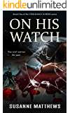 On His Watch (Vengeance Is Mine Book 1)