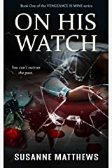 On His Watch (Vengeance Is Mine Book 1) Kindle Edition