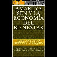 Amartya Sen y la economía del bienestar: Apuesta por un enfoque más humano del desarrollo y del bienestar económicos